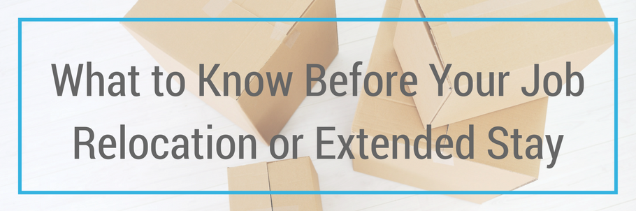 wha to know before your job relocation or extended stay